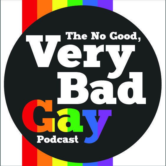 The No Good, Very Bad Gay Podcast